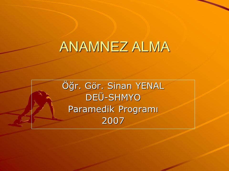 Öğr. Gör. Sinan YENAL DEÜ-SHMYO Paramedik Programı 2007