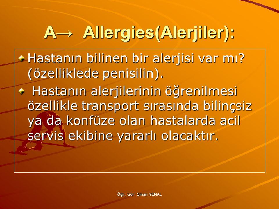 A→ Allergies(Alerjiler):
