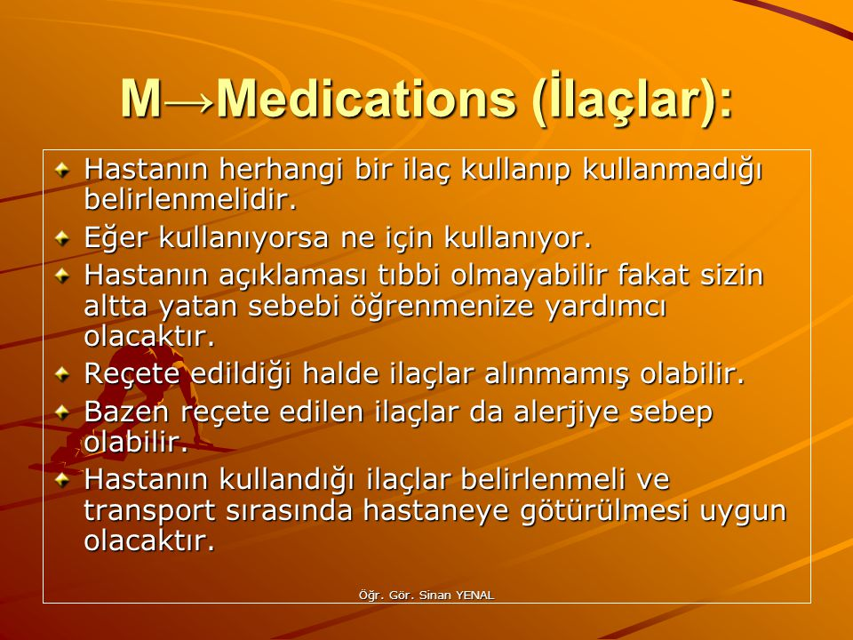 M→Medications (İlaçlar):