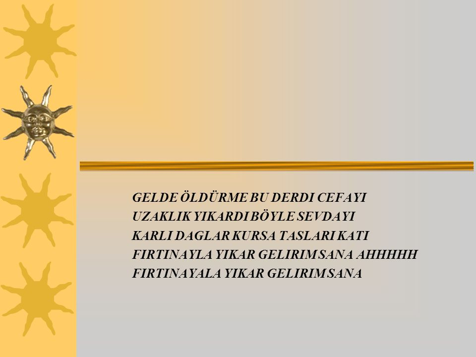 GELDE ÖLDÜRME BU DERDI CEFAYI
