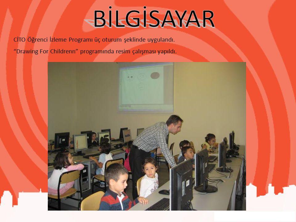 BİLGİSAYAR CİTO Öğrenci İzleme Programı üç oturum şeklinde uygulandı.