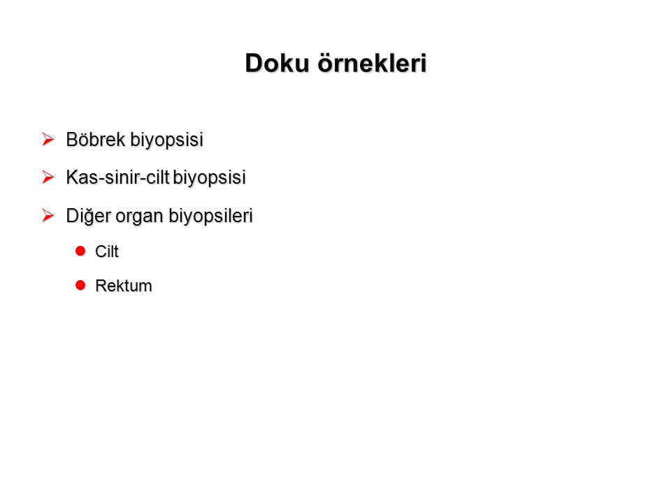 Doku örnekleri Böbrek biyopsisi Kas-sinir-cilt biyopsisi
