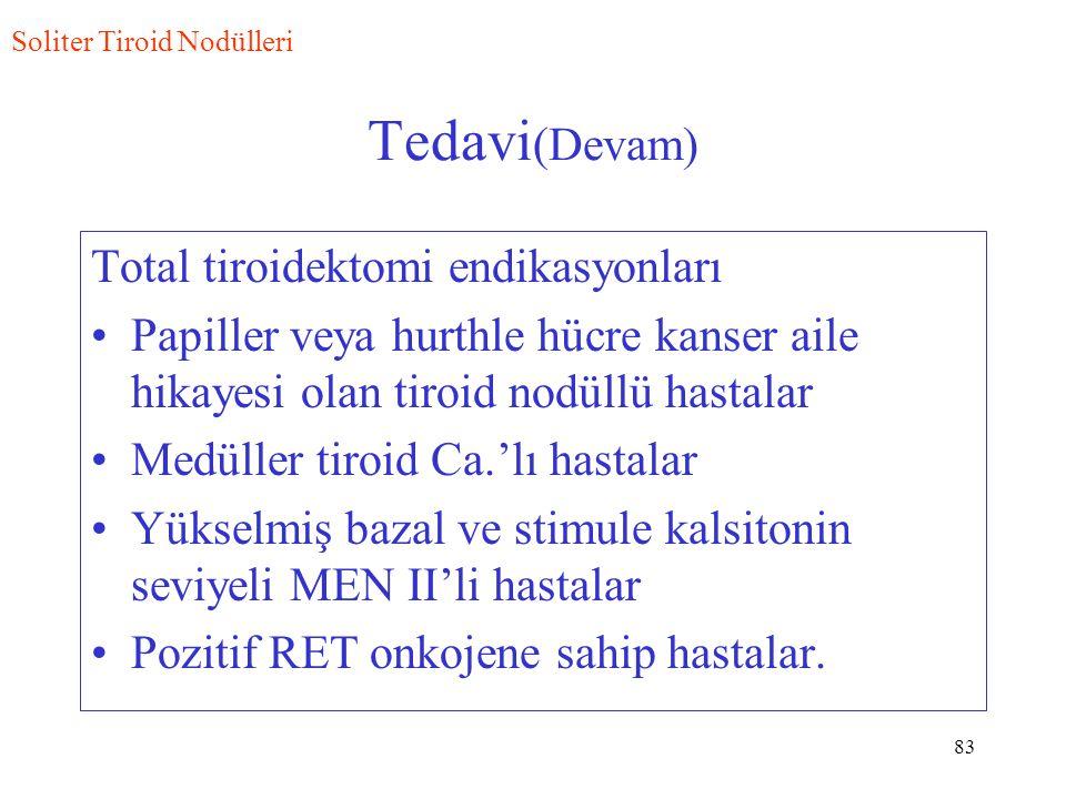 Tedavi(Devam) Total tiroidektomi endikasyonları