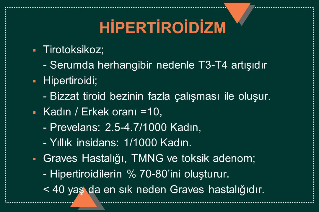 HİPERTİROİDİZM Tirotoksikoz;