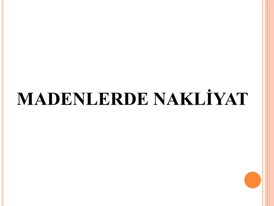 MADENLERDE NAKLİYAT