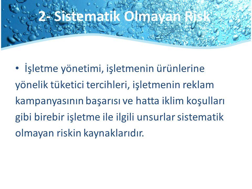 2- Sistematik Olmayan Risk