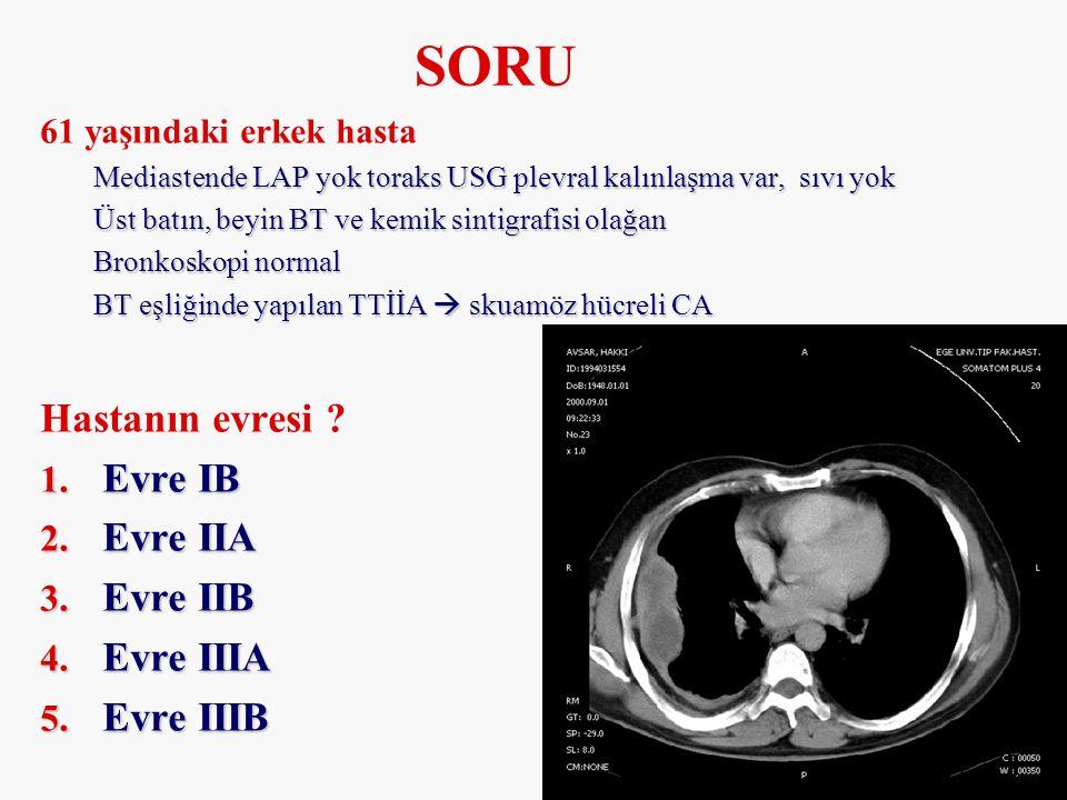 SORU Hastanın evresi Evre IB Evre IIA Evre IIB Evre IIIA Evre IIIB