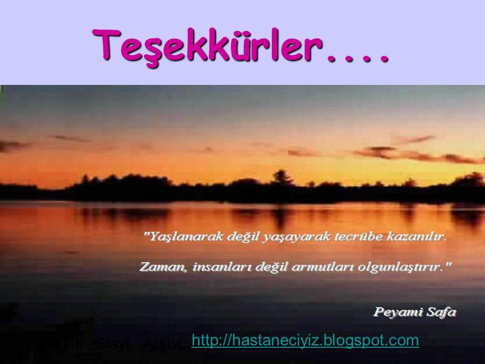 Teşekkürler.... Sağlık http://hastaneciyiz.blogspot.com Slayt Arşivi: