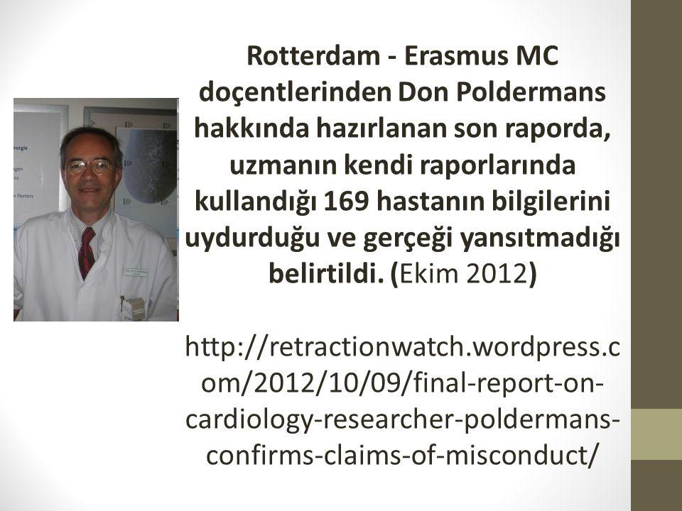 Rotterdam - Erasmus MC doçentlerinden Don Poldermans hakkında hazırlanan son raporda, uzmanın kendi raporlarında kullandığı 169 hastanın bilgilerini uydurduğu ve gerçeği yansıtmadığı belirtildi. (Ekim 2012)