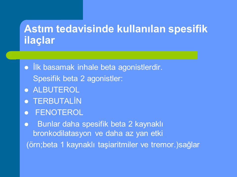 Astım tedavisinde kullanılan spesifik ilaçlar