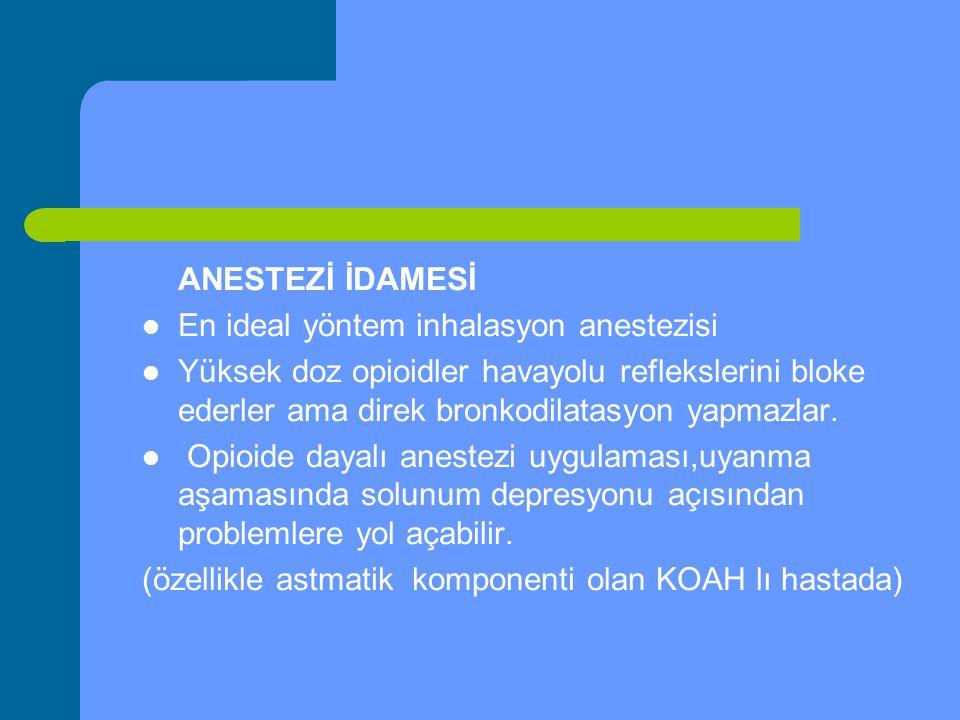 ANESTEZİ İDAMESİ En ideal yöntem inhalasyon anestezisi.