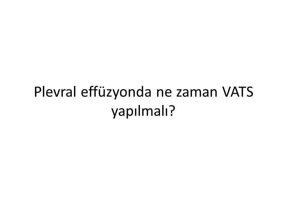 Plevral effüzyonda ne zaman VATS yapılmalı