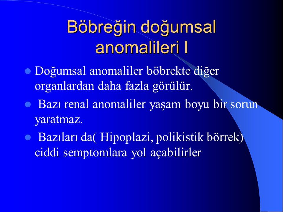 Böbreğin doğumsal anomalileri I