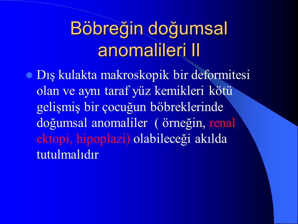 Böbreğin doğumsal anomalileri II