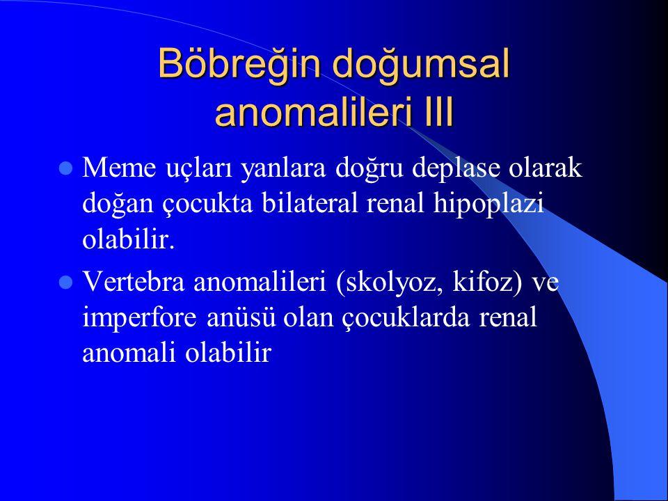 Böbreğin doğumsal anomalileri III