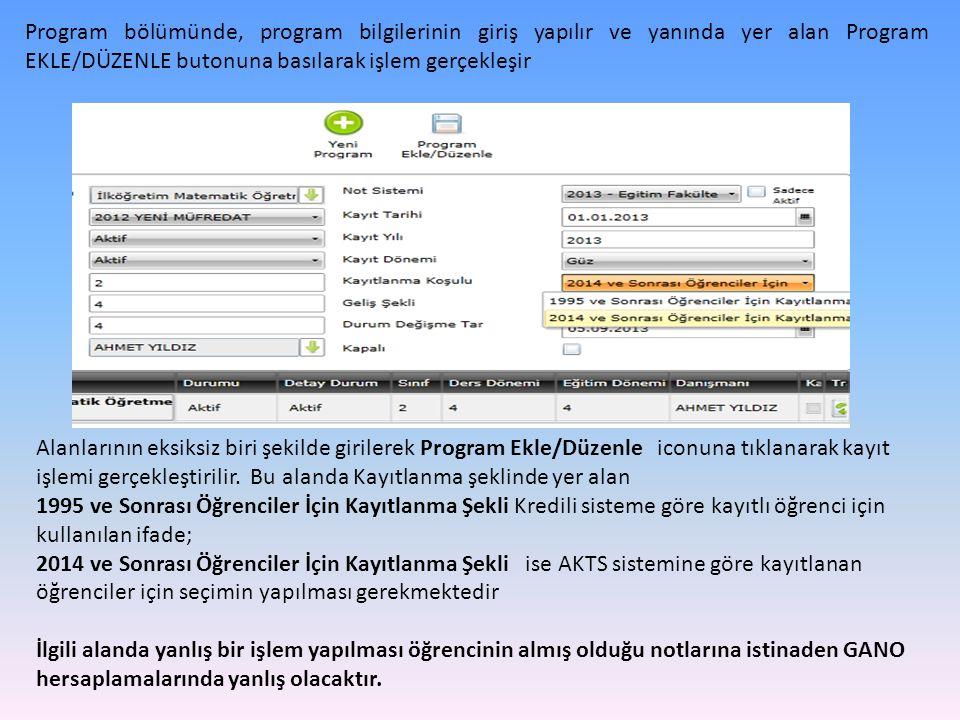 Program bölümünde, program bilgilerinin giriş yapılır ve yanında yer alan Program EKLE/DÜZENLE butonuna basılarak işlem gerçekleşir