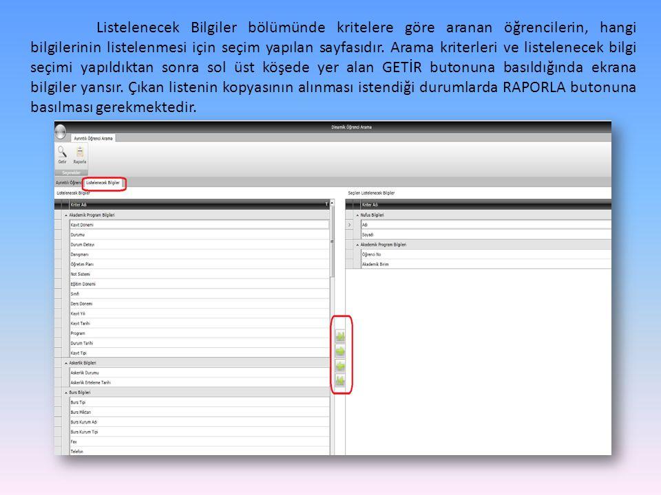 Listelenecek Bilgiler bölümünde kritelere göre aranan öğrencilerin, hangi bilgilerinin listelenmesi için seçim yapılan sayfasıdır.
