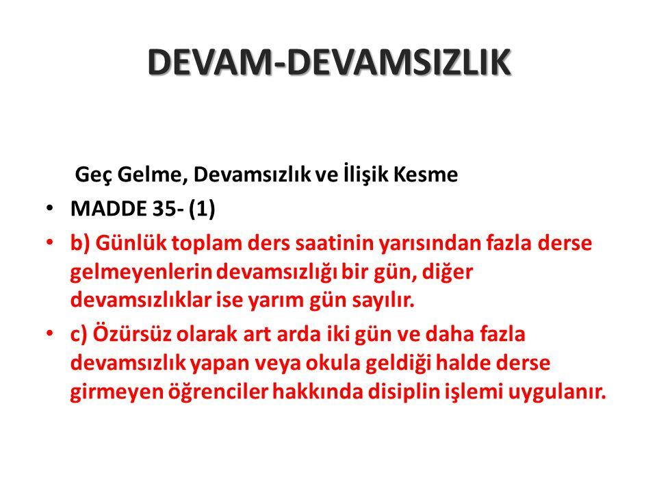 DEVAM-DEVAMSIZLIK MADDE 35- (1)