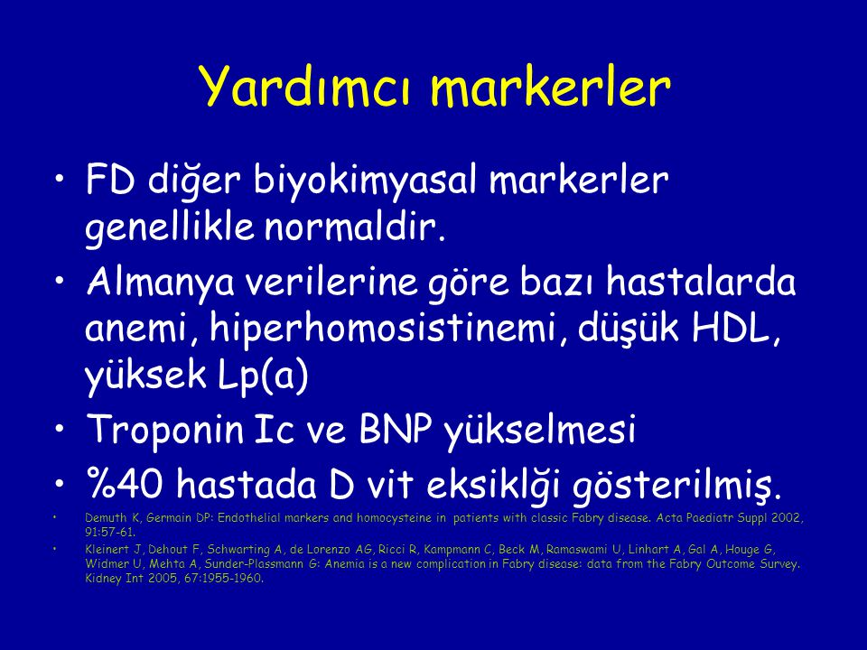 Yardımcı markerler FD diğer biyokimyasal markerler genellikle normaldir.
