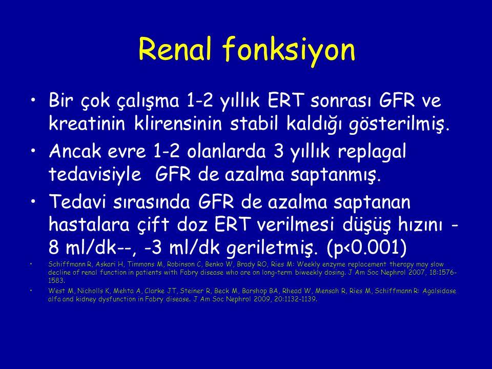 Renal fonksiyon Bir çok çalışma 1-2 yıllık ERT sonrası GFR ve kreatinin klirensinin stabil kaldığı gösterilmiş.
