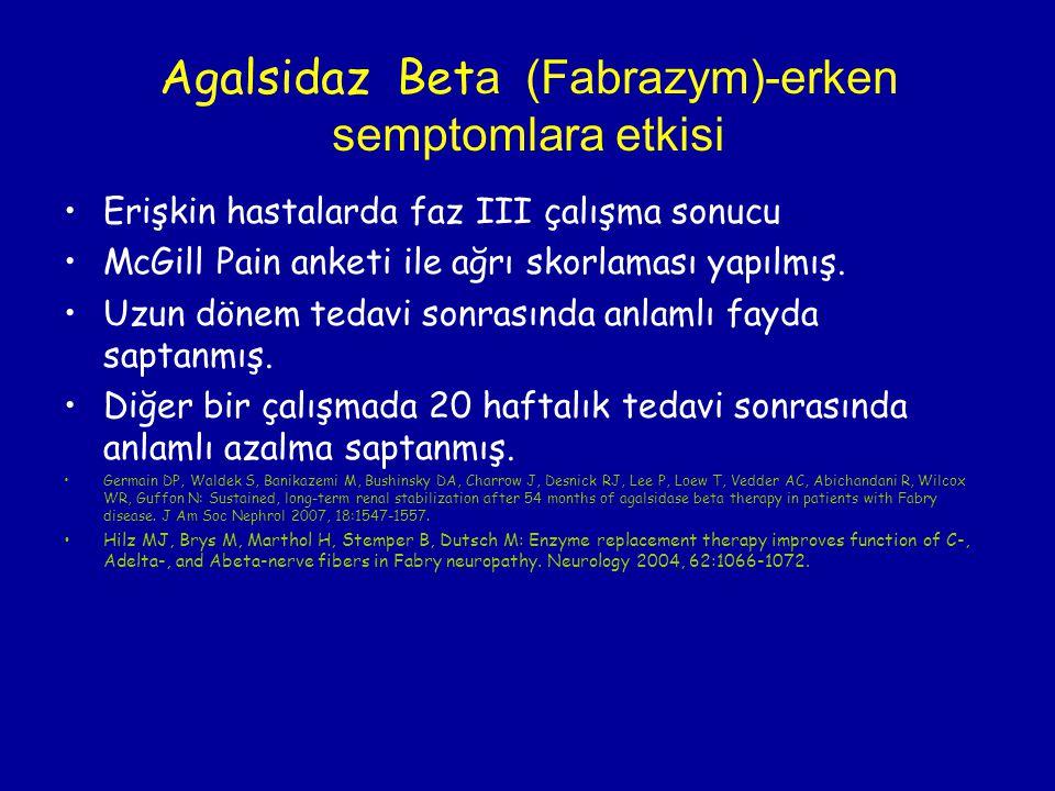 Agalsidaz Beta (Fabrazym)-erken semptomlara etkisi