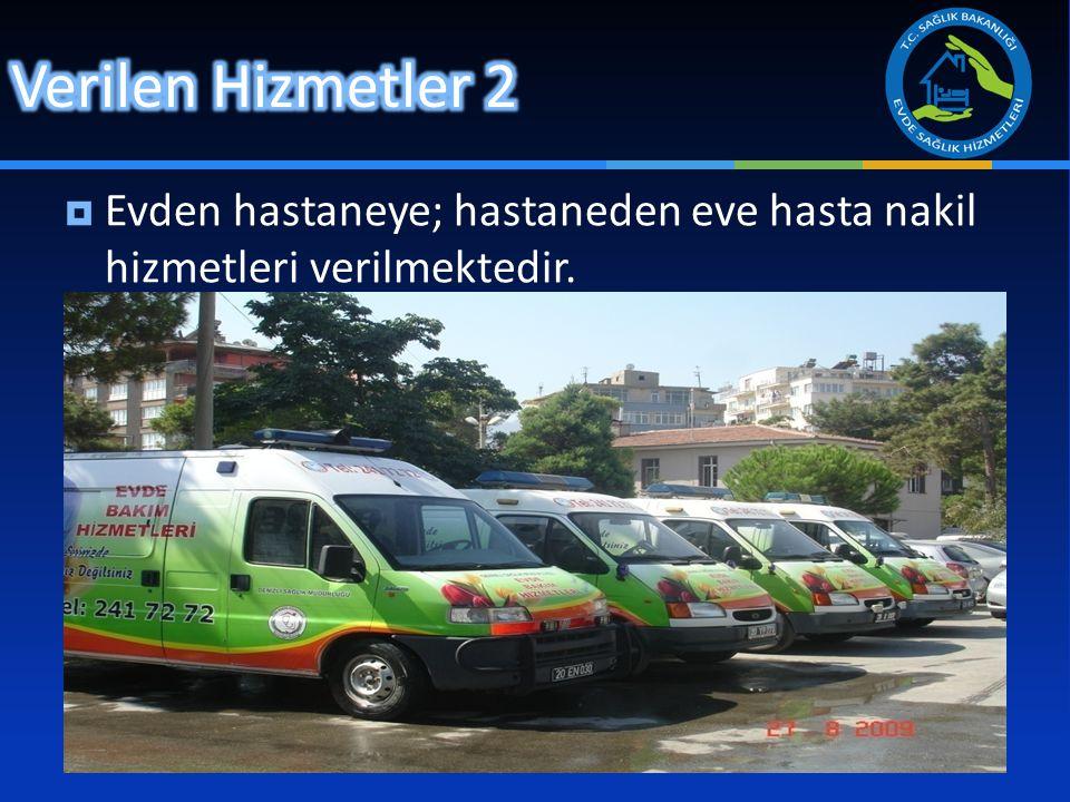 Verilen Hizmetler 2 Evden hastaneye; hastaneden eve hasta nakil hizmetleri verilmektedir.