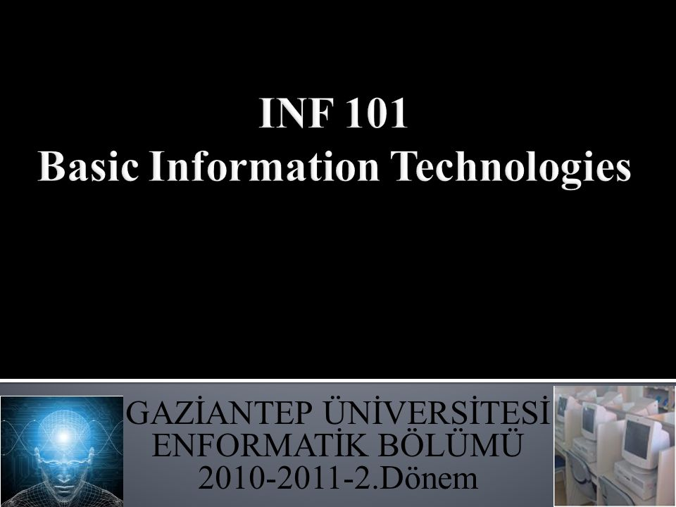 INF 101 Basic Information Technologies