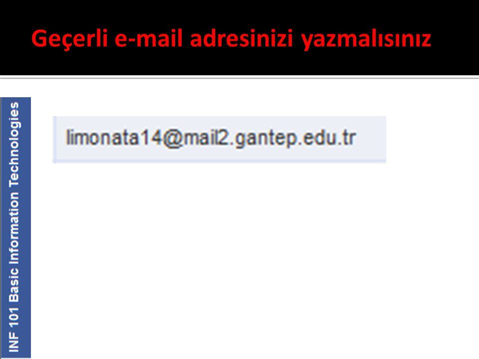 Geçerli e-mail adresinizi yazmalısınız