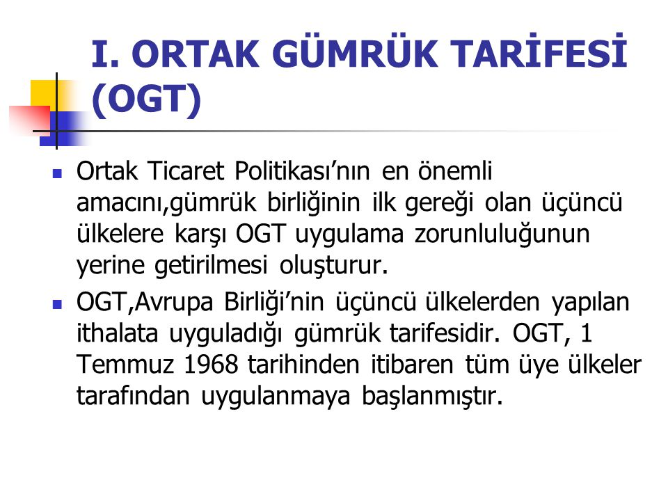 I. ORTAK GÜMRÜK TARİFESİ (OGT)