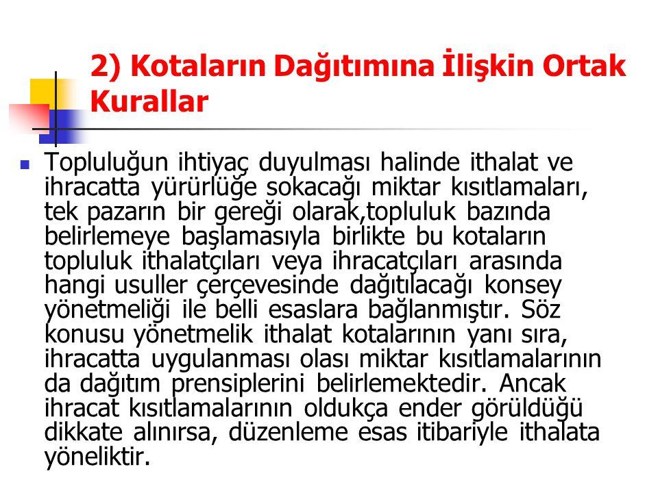 2) Kotaların Dağıtımına İlişkin Ortak Kurallar