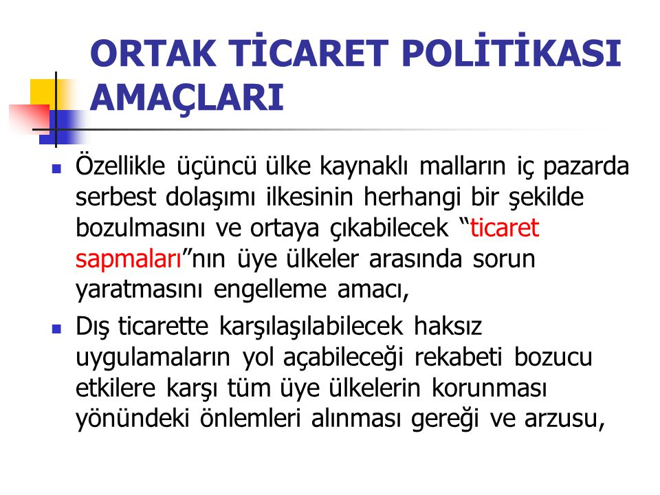 ORTAK TİCARET POLİTİKASI AMAÇLARI