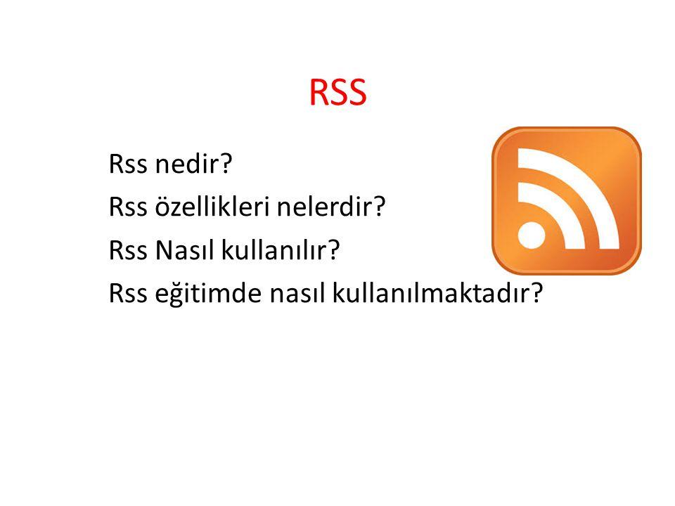 RSS Rss nedir Rss özellikleri nelerdir Rss Nasıl kullanılır