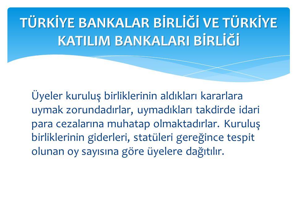 TÜRKİYE BANKALAR BİRLİĞİ VE TÜRKİYE KATILIM BANKALARI BİRLİĞİ