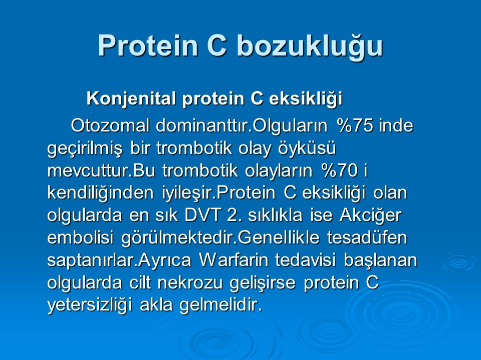 Protein C bozukluğu Konjenital protein C eksikliği