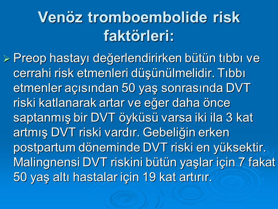Venöz tromboembolide risk faktörleri: