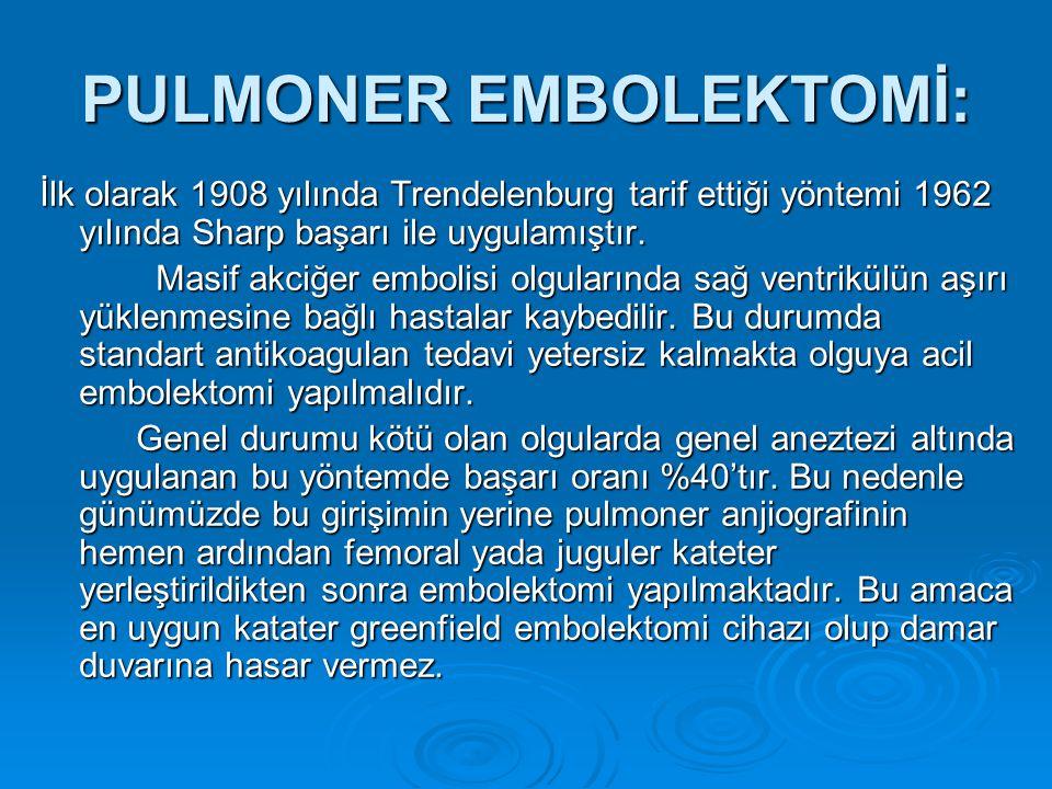 PULMONER EMBOLEKTOMİ: