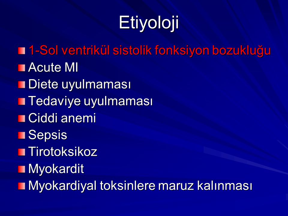 Etiyoloji 1-Sol ventrikül sistolik fonksiyon bozukluğu Acute MI