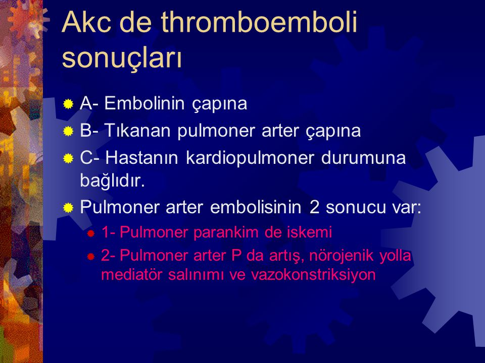 Akc de thromboemboli sonuçları