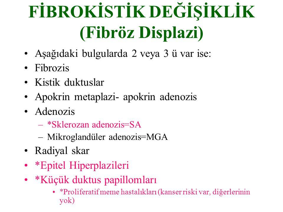 FİBROKİSTİK DEĞİŞİKLİK (Fibröz Displazi)