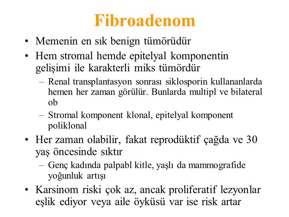 Fibroadenom Memenin en sık benign tümörüdür