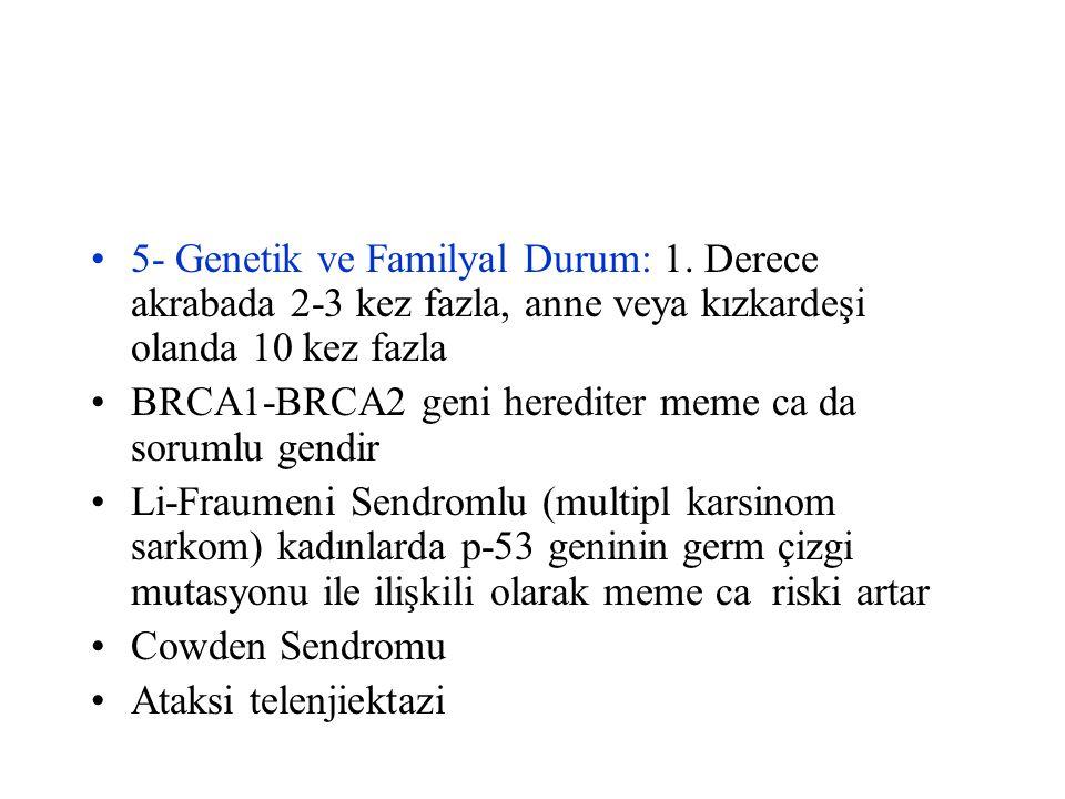 5- Genetik ve Familyal Durum: 1
