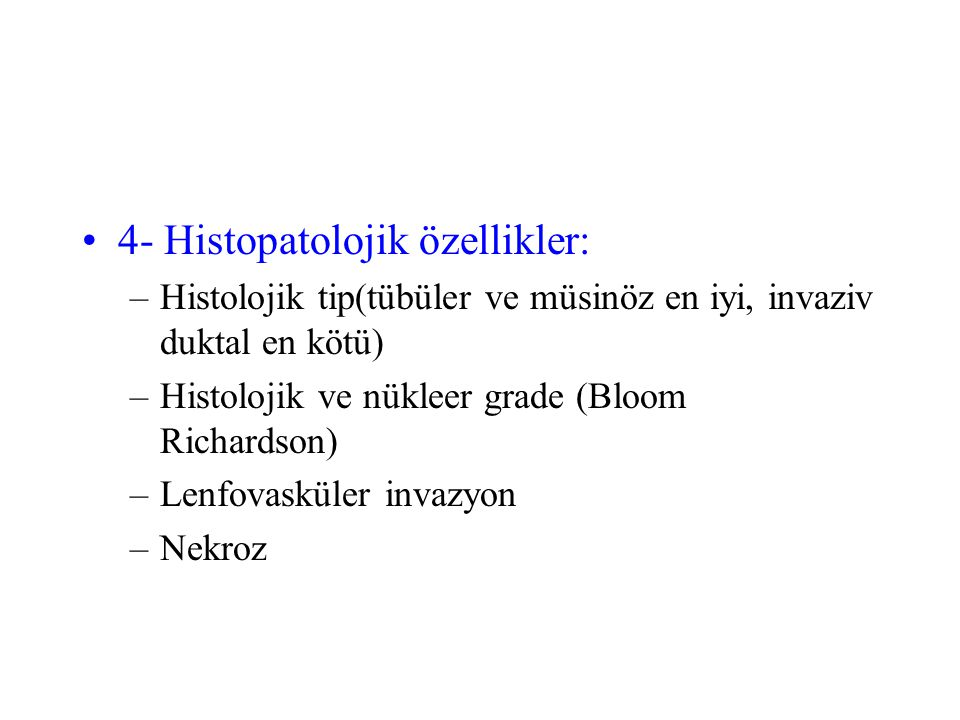 4- Histopatolojik özellikler: