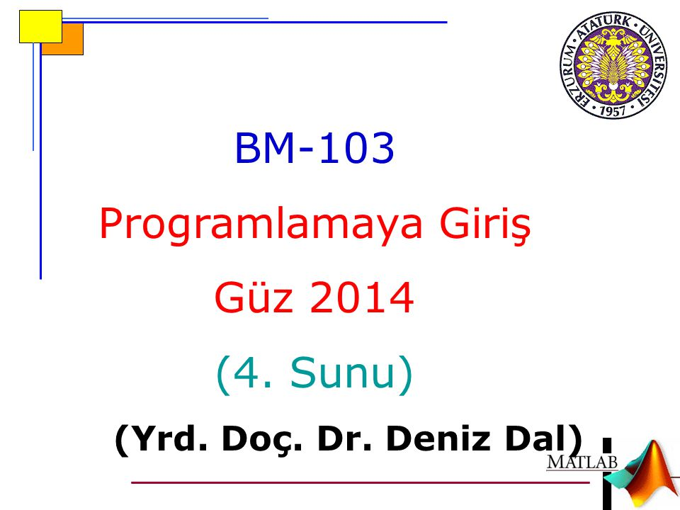 BM-103 Programlamaya Giriş Güz 2014 (4. Sunu)