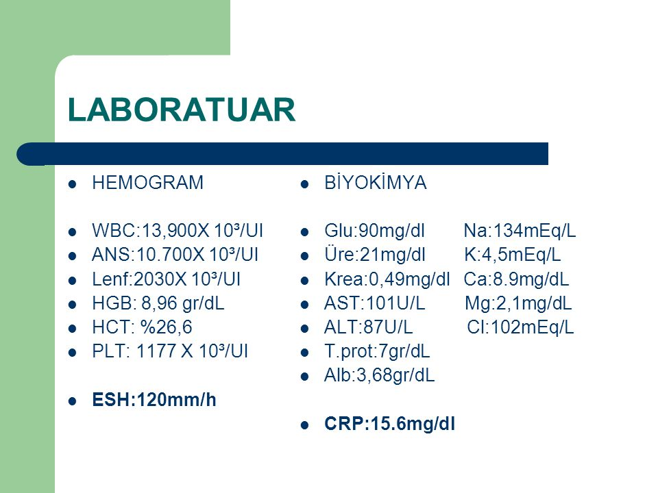 LABORATUAR HEMOGRAM WBC:13,900X 10³/Ul ANS:10.700X 10³/Ul