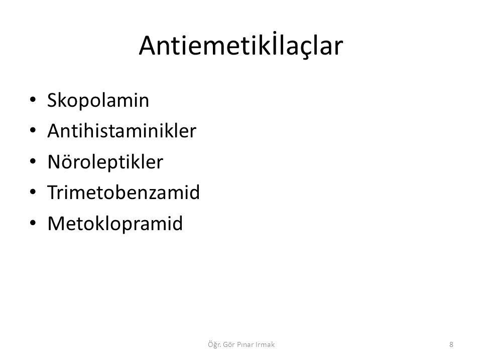 Antiemetikİlaçlar Skopolamin Antihistaminikler Nöroleptikler
