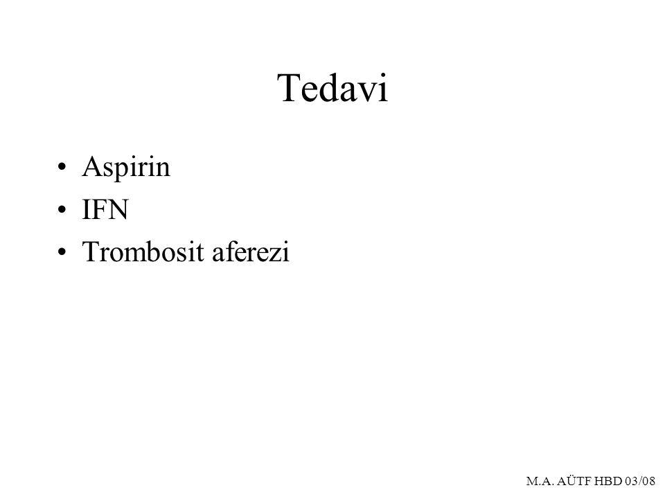 Tedavi Aspirin IFN Trombosit aferezi M.A. AÜTF HBD 03/08
