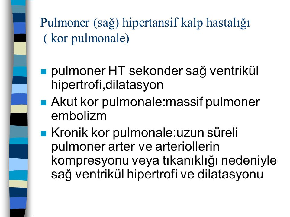 Pulmoner (sağ) hipertansif kalp hastalığı ( kor pulmonale)