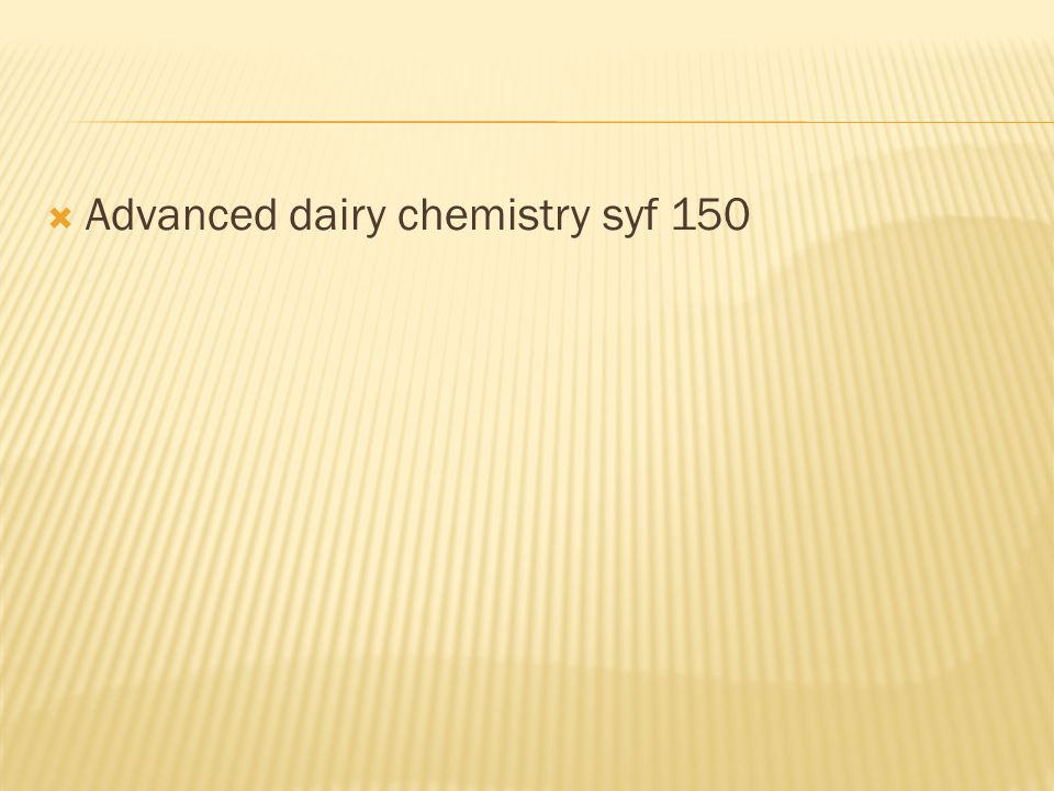 Advanced dairy chemistry syf 150
