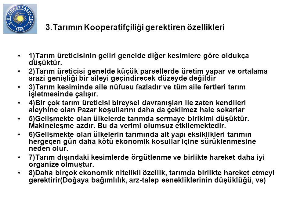 3.Tarımın Kooperatifçiliği gerektiren özellikleri