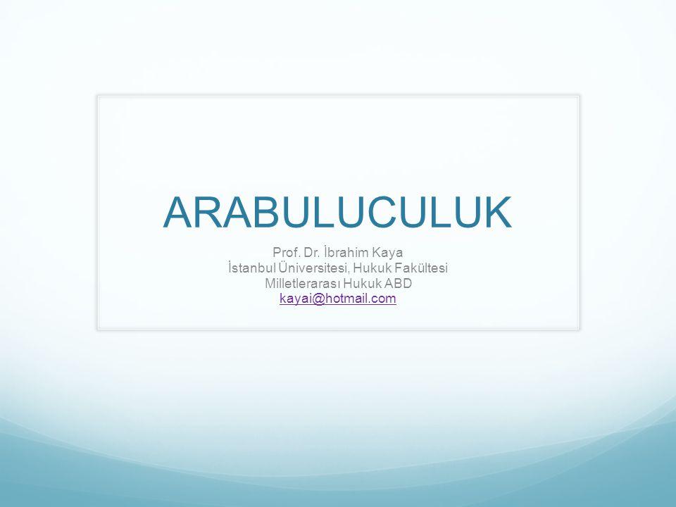 ARABULUCULUK Prof. Dr. İbrahim Kaya